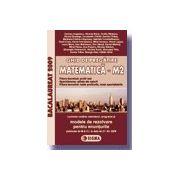 (Reeditare) Ghid de pregatire. Bacalaureat la Matematica M2, 2009 (cu enunturile publicate pe 30.04.2009)
