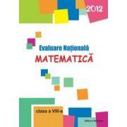 Evaluare Nationala 2012 Matematica - clasa a-VIII-a