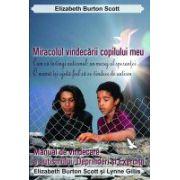 MIRACOLUL VINDECĂRII COPILULUI MEU Manualul de vindecare a autismului Deprinderi şi Exerciţii
