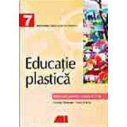 EDUCATIE PLASTICA. MANUAL PENTRU CLASA A VII-A