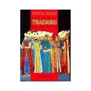 Istoria tradarii la Romani,vol 1 + vol 2