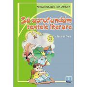 Sa aprofundam textele literare clasa a IV-a