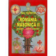 Romania Masonica II  Masonii - '' COPIII VADUVEI ', editie noua, completata