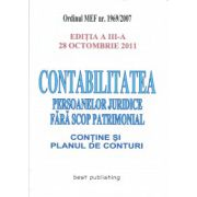 Contabilitatea persoanelor juridice fara scop patrimonial (contine si planul de conturi) editia a III-a 28 octombrie 2011