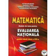 Matematica - Evaluare nationala, modele de teste pentru elevii clasei a VIII-a