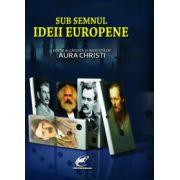 Sub semnul Ideii Europene