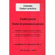 Codul penal. Codul de procedura penala. Actualizat 22 noiembrie 2011
