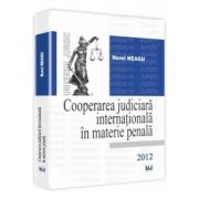 Cooperarea judiciara internationala in materie penala 2012