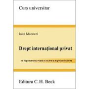 Drept international privat In reglementarea Noului Cod civil si de procedura civila