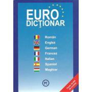 Euro Dictionar Roman - Englez - German - Francez - Italian - Spaniol - Maghiar