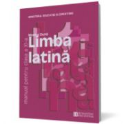Limba latină. Manual pentru clasa a XI -a