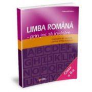 Limba română prin joc sa învățăm clasa a II-a. Culegere de exerciţii