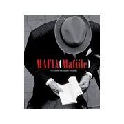 Mafia (Mafiile)- Pe urmele societatilor criminale