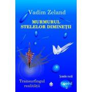 Transurfingul realității -2- Murmurul stelelor dimineții