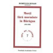 Morti fara morminte in Baragan ( 1951-1956 )