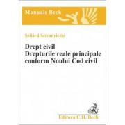 Drept civil. Drepturile reale principale conform Noului Cod civil