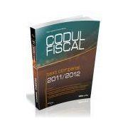 Codul Fiscal 2011-2012 -text comparat-, ed. a II-a - Ianuarie 2012 + Cazierul fiscal 2012