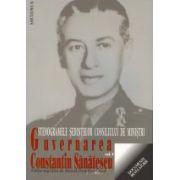 GUVERNAREA CONSTANTIN SANATESCU. Stenogramele sedintelor consiliului de ministri. vol I (august- noiembrie 1944)