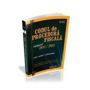 Codul de Procedura Fiscala comparat 2011-2012, editia a II-a- Ianuarie 2012