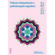 Puterea integratoare a psihoterapiei cognitive