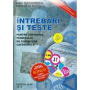 Intrebari si teste 2012 - Pentru obtinerea permisului de conducere categoria B (Contine CD interactiv)