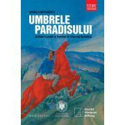 Umbrele paradisului. Scriitori români şi francezi în Uniunea Sovietică