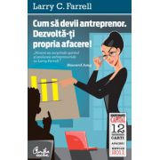 Cum sa devii antreprenor. Dezvoltă-ţi propria afacere! (ediţia Capital)