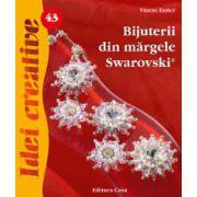 Bijuterii din mărgele Swarovski - Idei Creative nr. 43
