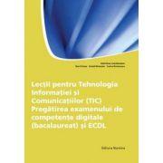 Bac 2012. Lectii pentru Tehnologia Informatiei si Comunicatiilor (TIC). Pregatirea Examenului de competente digitale si ECDL