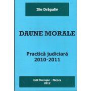 Daune Morale. Practica Judiciara 2010 - 2011
