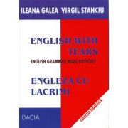 Engleza cu lacrimi: English with Tears