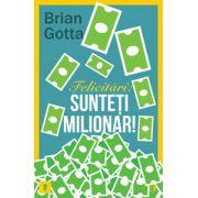 Felicitari! Sunteti milionar!