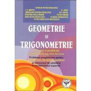 Geometrie si trigonometrie.Exercitii si probleme pentru elevii claselor de liceu,probleme pregatitoare pentru examenul de bacalaureat si admitere in invatamantul superior