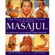 Masajul. Ghid Practic De Tehnici Orientale Si Occidentale