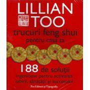 Trucuri Feng Shui pentru casa ta ~ 188 de soluţii ingenioase pentru activarea iubirii, sănătăţii şi succesului ~