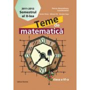 Teme de matematica pentru clasa a VI-a, semestrul II 2011-2012