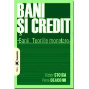Bani şi credit. Banii, teoriile monetare, administrarea banilor şi politica monetară