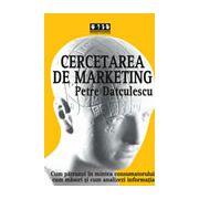 Cercetarea de marketing Cum sa patrunzi in mintea consumatorului, cum masori si cum analizezi informatia