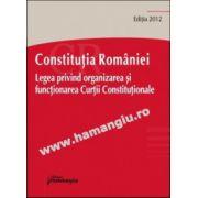 Constitutia Romaniei. Legea nr. 47/1992 privind organizarea si functionarea Curtii Constitutionale Actualizat 23 februarie 2012