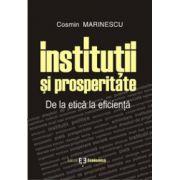 Instituţii şi prosperitate. De la etică la eficienţă