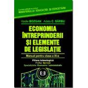 Economia intreprinderii si elemente de legislatie  clasa a  XI -a