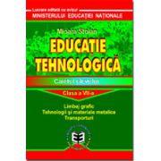 Educatie tehnologica - Caietul elevului -clasa a VII- a