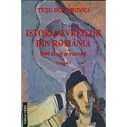Istoria evreilor din Romania, vol. I