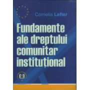 Fundamente ale dreptului comunitar institutional