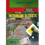 Intrebari si teste 2012 Categoria B. Pentru obtinerea permisului de conducere auto