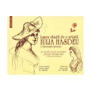 Lumea vazuta de o artista: IULIA HASDEU. 1. Universul exterior/ Le monde vu par un artiste: JULIE HASDEU. 1. L'Univers exterieur