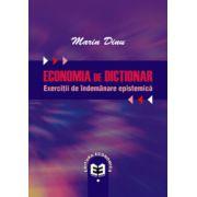 Economia de dicționar. Exerciţii de îndemânare epistemică