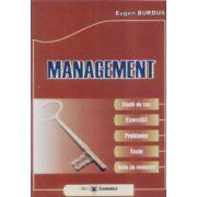 Management. Studii de caz. Exercitii. Probleme. Teste. Grile de evaluare
