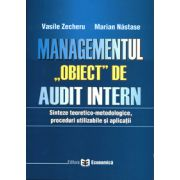 Managementul obiect de audit intern. Sinteze teoretico-metodologice, proceduri utilizabile si aplicatii