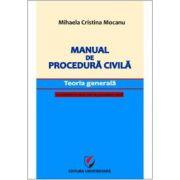 Manual de procedură civilă. Teoria generală, cu trimiteri la Noul Cod de procedură civilă